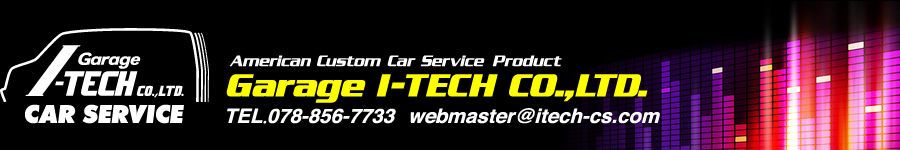 ガレージアイテック Garage I-TECH CO.,LTD. TEL.078-856-7733 webmaster@itech-cs.com